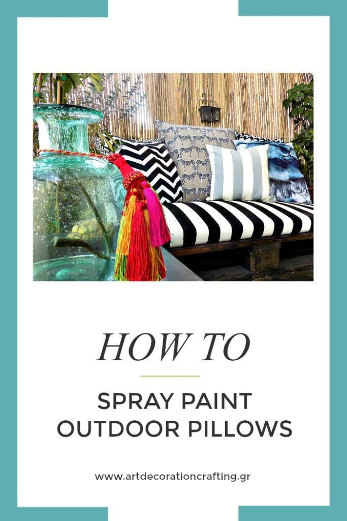 Βάφω ύφασμα με μπογιά σε σπρέι - How to spray paint your outdoor pillows