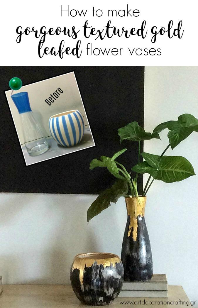 How to make gorgeous textured gold leafed flower vases | Διακοσμητικά βάζα diy με φύλλο χρυσού